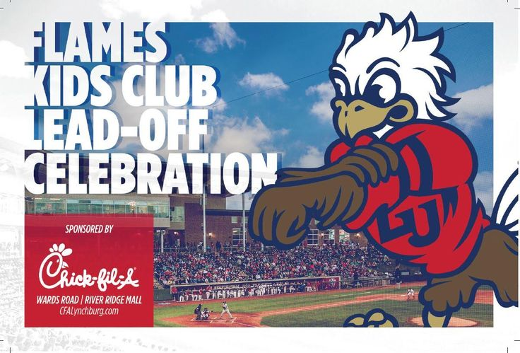 Mark your calendars for the Flames Kids Club Annual Lead-Off Celebration! On Monday, February 20th from 5:30pm -7:30pm at Chick-Fil-A on Wards Road with player autographs starting at 6pm, come join in on the family fun with appearances by Liberty Baseball Players, Liberty Cheerleaders, and Sparky. Current 2016 FKC members will receive a free kid's meal from Chick-Fil-A. To receive this, you may sign up for the Flames Kids Club at the event, at 434-582-4453, or here…