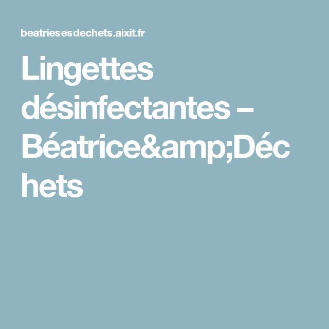 Lingettes désinfectantes – Béatrice&Déchets