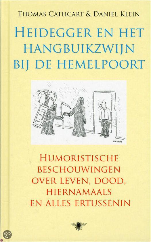HEIDEGGER EN HET HANGBUIKZWIJN BIJ DE HEMELPOORT - Thomas Cathcart - ISBN 9789023458142. Humoristische beschouwingen over leven, dood, hiernamaals en alles ertussenin. GRATIS VERZENDING - BESTELLEN BIJ TOPBOOKS VIA BOL COM OF VERDER LEZEN? DUBBELKLIK OP BOVENSTAANDE FOTO!