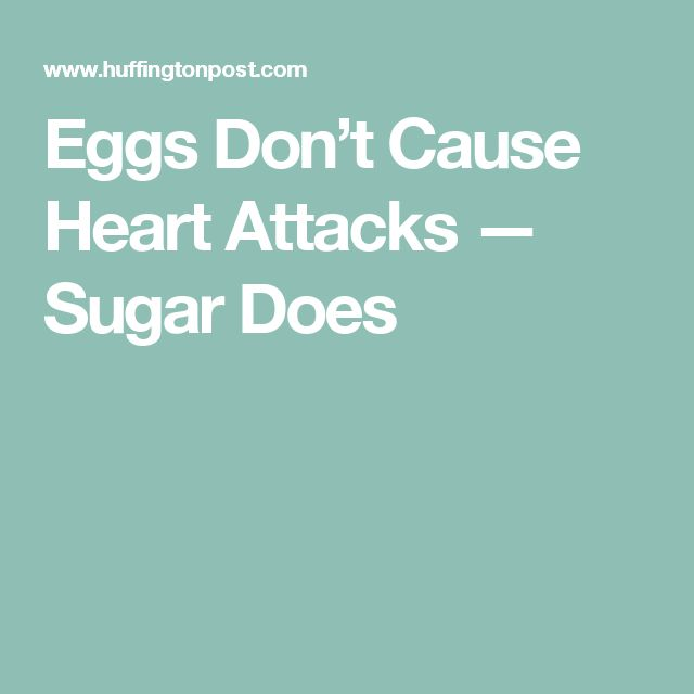 Eggs Don't Cause Heart Attacks — Sugar Does