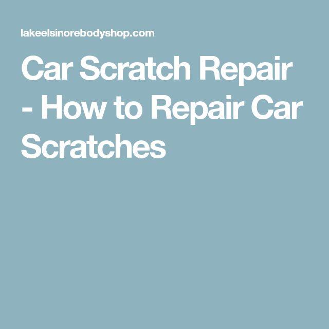 Car Scratch Repair - How to Repair Car Scratches