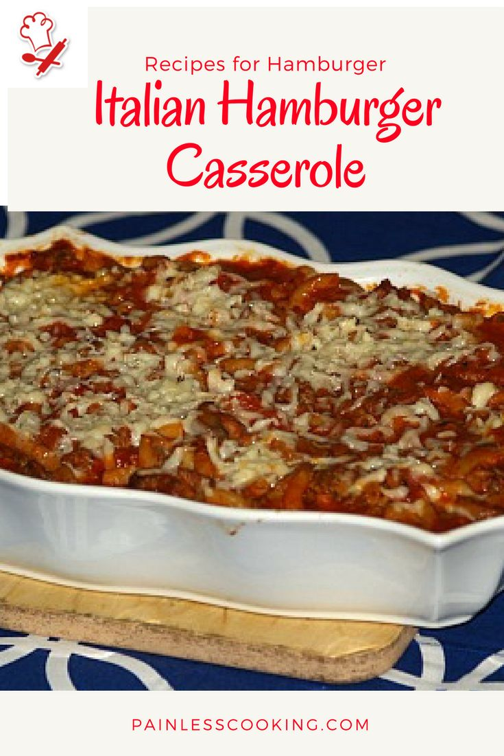Learn how to make many recipes for hamburger. These recipes are cheap and tasty to make like this Italian Hamburger Casserole. Prepare ingredients, place in casserole dish and bake for 40 minutes.