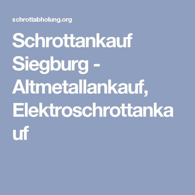 Schrottankauf Siegburg - Altmetallankauf, Elektroschrottankauf