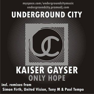Kaiser Gayser - Only Hope on Underground City Music