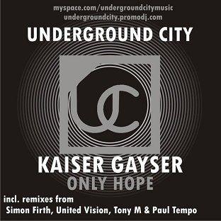 Kaiser Gayser - Only Hope on Underground City Music