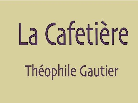 ▶ Livre audio : La Cafetière, Théophile Gautier - YouTube