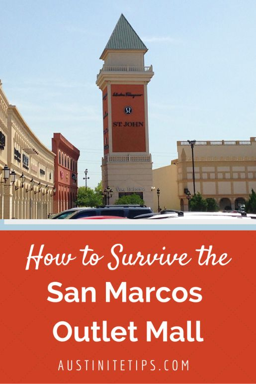 How to Survive the San Marcos Outlet Mall | http://austinitetips.com