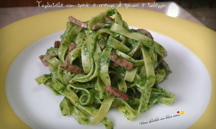 vi consiglio di provare letagliatellecon speck e crema di spinaci e taleggio, un piatto squisitissimo e che, soprattutto, si prepara in pochissimo tempo.