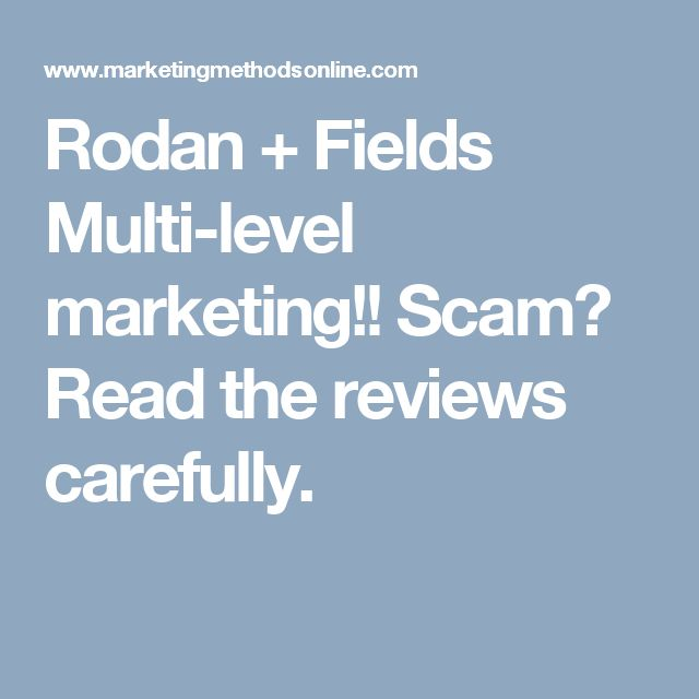 Rodan + Fields Multi-level marketing!! Scam? Read the reviews carefully.