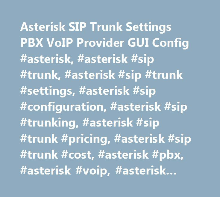 Asterisk SIP Trunk Settings PBX VoIP Provider GUI Config #asterisk, #asterisk #sip #trunk, #asterisk #sip #trunk #settings, #asterisk #sip #configuration, #asterisk #sip #trunking, #asterisk #sip #trunk #pricing, #asterisk #sip #trunk #cost, #asterisk #pbx, #asterisk #voip, #asterisk #voip #provider…