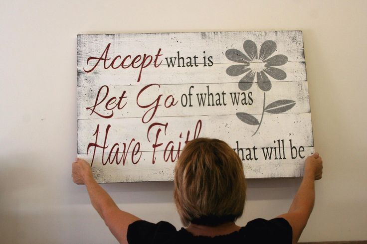 Accept What Is Let Go Of What Was Have Faith In What Will Be Wood Pallet Sign Distressed Wood Sign Inspirational Sign Primitive Wood Sign by RusticlyInspired on Etsy https://www.etsy.com/listing/207324345/accept-what-is-let-go-of-what-was-have