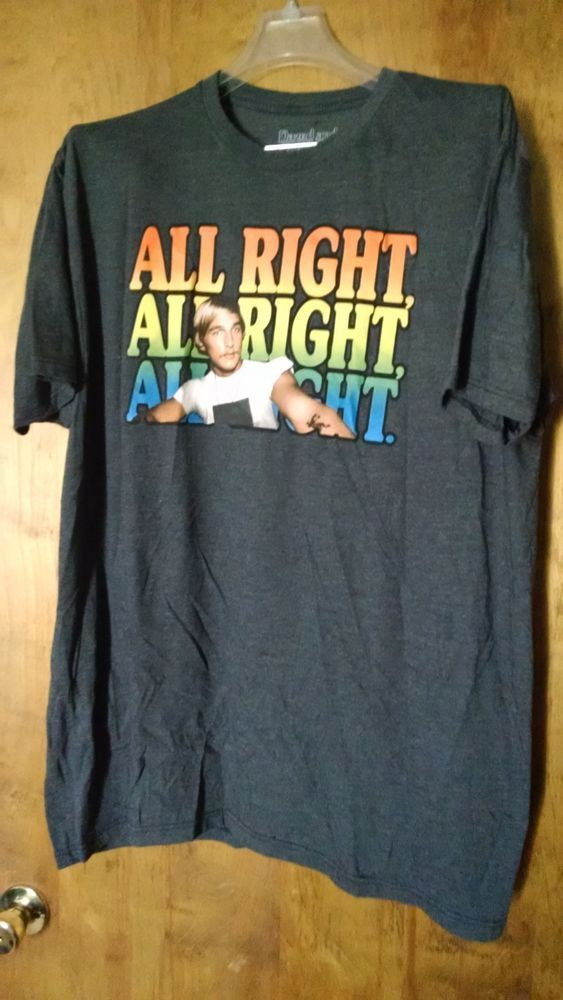 cf26afd28 DAZED AND CONFUSED TEE SHIRT NEW ALL RIGHT MATTHEW MCCONAUGHEY XL NWOT MOVIE*  #Unbranded #GraphicTee