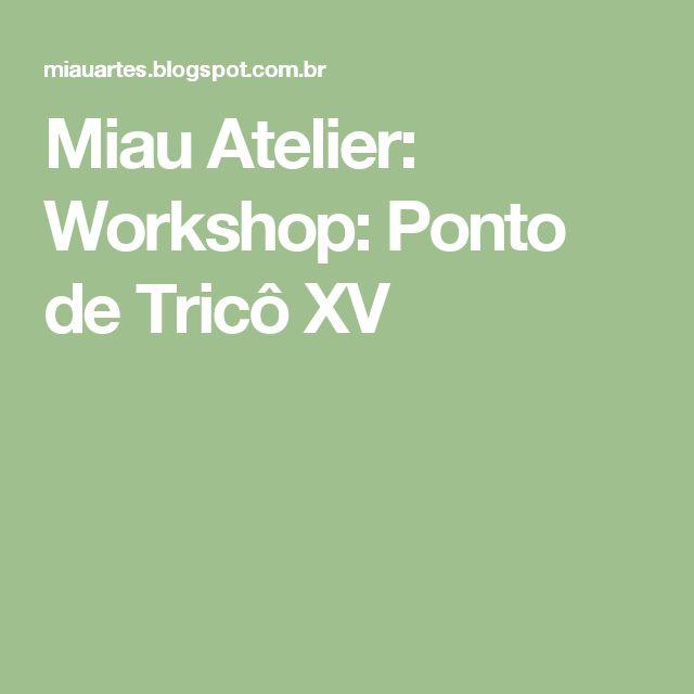 Miau Atelier: Workshop: Ponto de Tricô XV