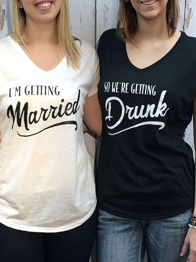 im getting married so were getting drunk vnecks from with luv design bridalshower shirt tshirts bridalparty bridalshirts bride shirts