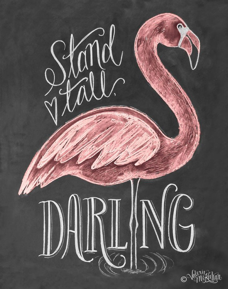 Flamingo (Stand Tall, Darling) - Print - Lily & Val. To lauren stand tall and strong girl!heart you momma