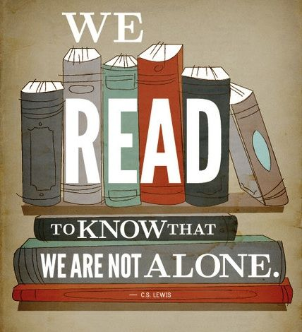 """We Read to Know that We are Not Alone"""