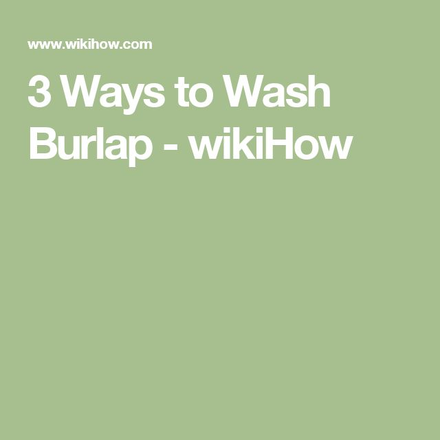 3 Ways to Wash Burlap - wikiHow
