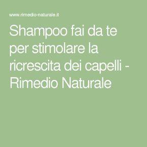 Shampoo fai da te per stimolare la ricrescita dei capelli - Rimedio Naturale