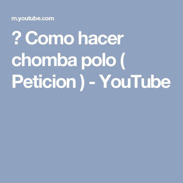 ✂ Como hacer chomba polo ( Peticion ) - YouTube