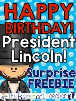 HAPPY BIRTHDAY President Lincoln! Surprise FREEBIE  Download this quick-print surprise FREEBIE that will surely get your students in the birthday-celebrating mood as they celebrate President Abraham Lincoln's birthday this year!