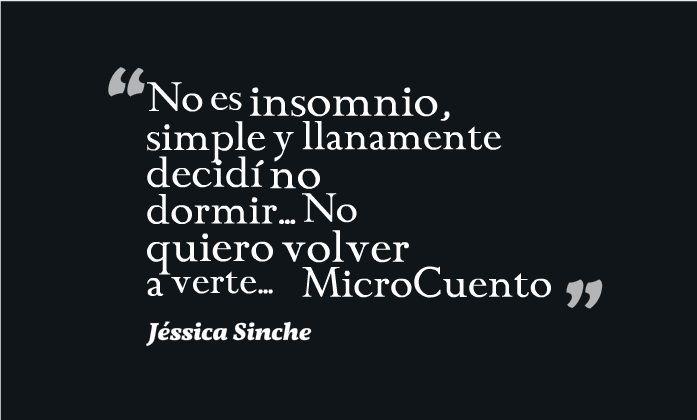 no es insomnio, simple y llanamente decidí no dormir... No quiero volver a verte... #MicroCuento #JessicaSinche