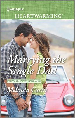 Marrying the Single Dad (A Harmony Valley novel) by Melinda Curtis (November 2016) | Harlequin Heartwarming
