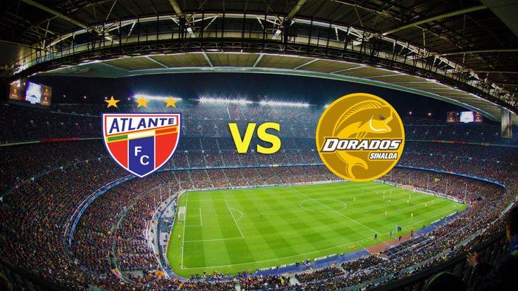 Ver Atlante vs Dorados de Sinaloa EN VIVO Online Final Ascenso MX 30 de Noviembre 2016