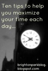 Ten Tips to Maximizing your Time each Day