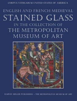 The Metropolitan Museum of Art - Titles with full-text online. English & French Medieval Stained Glass