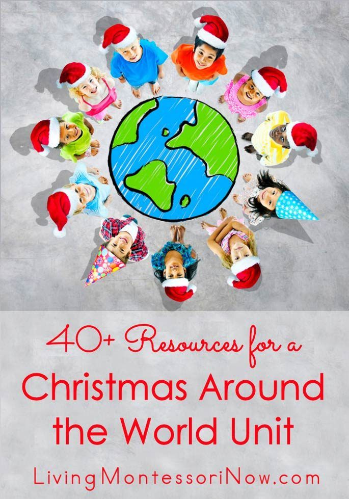 40+ free resources for creating a Christmas Around the World unit study for multiple ages; traditions and activities for classroom or home.