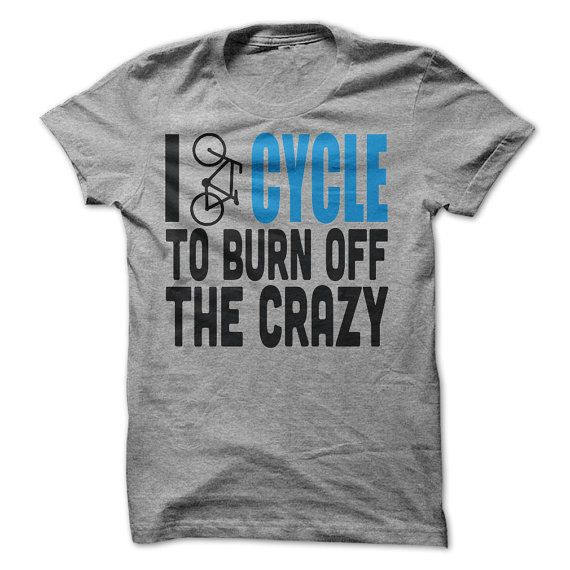 I Cycle to Burn off the Crazy T-Shirt Tee. Free by LuckyMonkeyTees