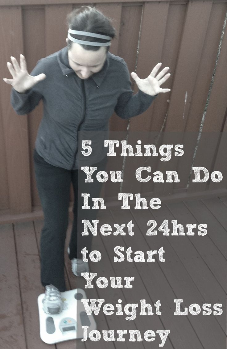 5 Things You Can Do in the Next 24hrs to Start Your Weight Loss Journey