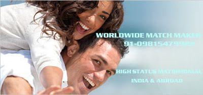 WORLDWIDE MATCH MAKER 91-09815479922 : VERY HIGH STATUS FAMLIES FOR MARRIAGE 09815479922 ...