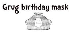 Grug's Birthday