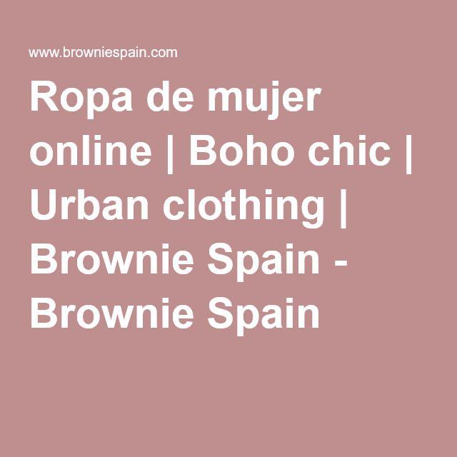 Brownie Spain. Ropa de mujer online   Boho chic   Urban clothing   Brownie Spain -