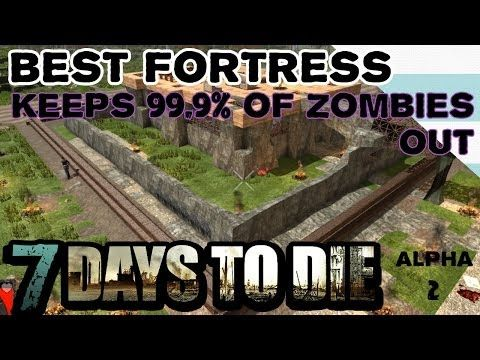 How To Build Best Fort or Base - 7 Days To Die - Alpha 2 - YouTube