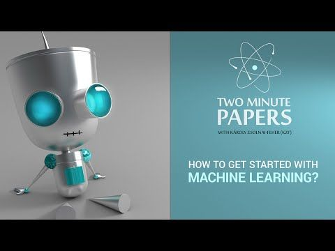 How To Get Started With Machine Learning?   Two Minute Papers #51 - YouTube