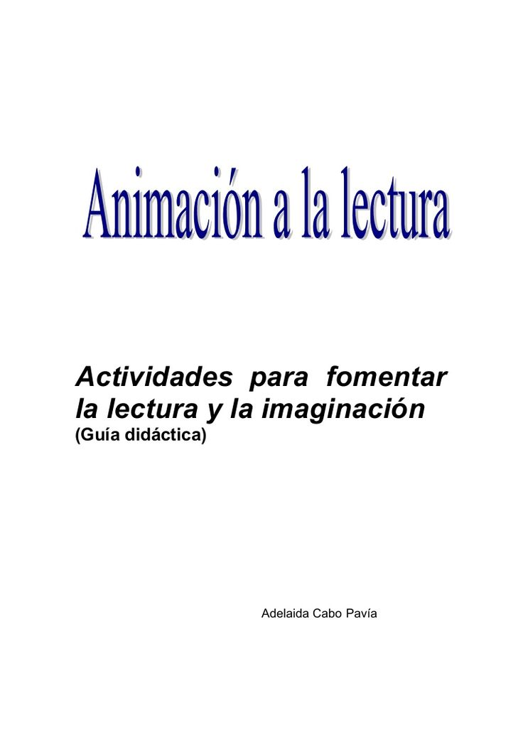 animacin-a-la-lectura-12879350 by kaesar3000 via Slideshare