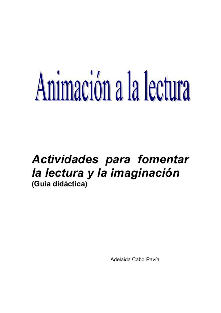 Guía de actividades para animar a la lectura y a la creatividad que se pueden adaptar a cualquier etapa. #educacion #lectura #imaginación