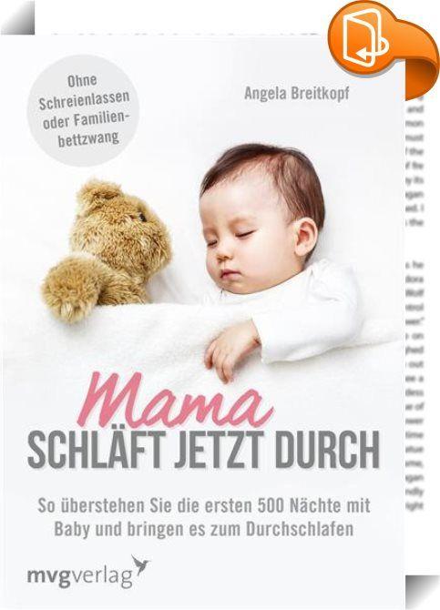 Mama schläft jetzt durch    :  Wann kann ich endlich wieder eine ganze Nacht (durch)schlafen? Diese Frage stellte sich Angela Breitkopf, als sie in vier Jahren drei Kinder bekam. In der Folge befasste sich die Journalistin intensiv mit dem Thema Babyschlaf und wie Mütter trotz Baby ausreichend schlafen und Kraft tanken können. In diesem Buch hat sie die besten Tipps von Schlafexperten und die Tricks erfahrener Mütter zusammengetragen. Wie etwa, dass Babys Einschlafritual auch mütterfre...
