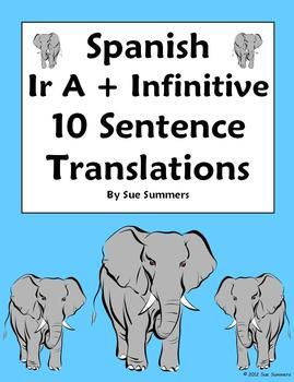 spanish ir a infinitive 10 sentence translations worksheet by sue summers spanish verbs. Black Bedroom Furniture Sets. Home Design Ideas
