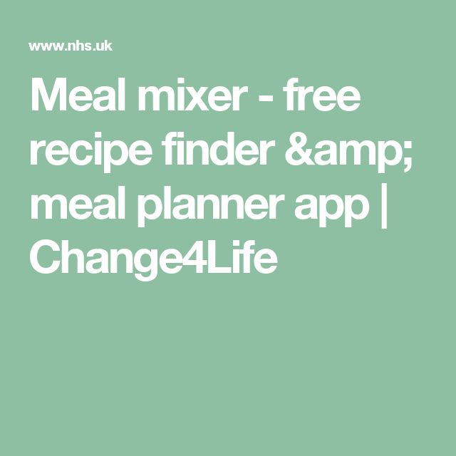 Meal mixer - free recipe finder & meal planner app | Change4Life