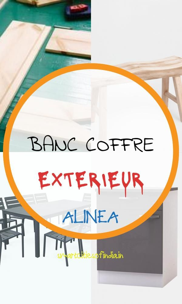 23 Inspirant Banc Coffre Exterieur Alinea Banc Coffre Exterieur Banc Coffre Coffre Exterieur