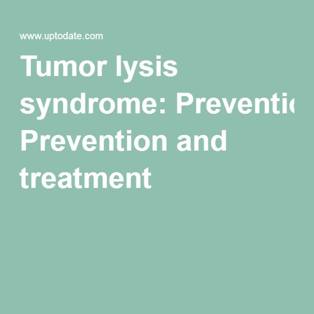 Tumor lysis syndrome: Prevention and treatment