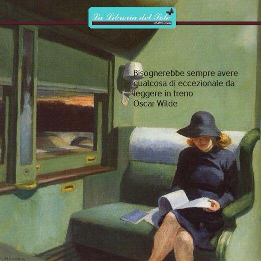 #Mondaymantra   Bisognerebbe sempre avere qualcosa di eccezionale da leggere in treno, Oscar Wilde  www.llibreriadelsole.it