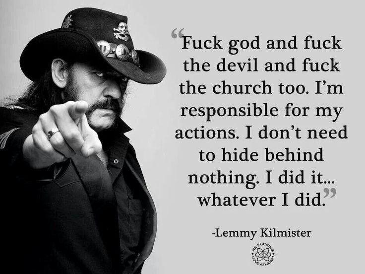 Says it like it is! Lemmy Kilmister