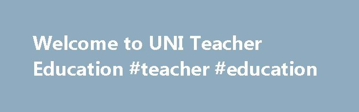 Welcome to UNI Teacher Education #teacher #education http://education.remmont.com/welcome-to-uni-teacher-education-teacher-education-2/  #teacher education # UNI Teacher Education Strategic Initiative Plan The Iowa Board of Regents has asked UNI to create a strategic plan for Educator Preparation that will serve as a national model for best practice that will benefit the future of PK-12 education. To learn more about the work on the Teacher Education Strategic Initiative Plan see this…