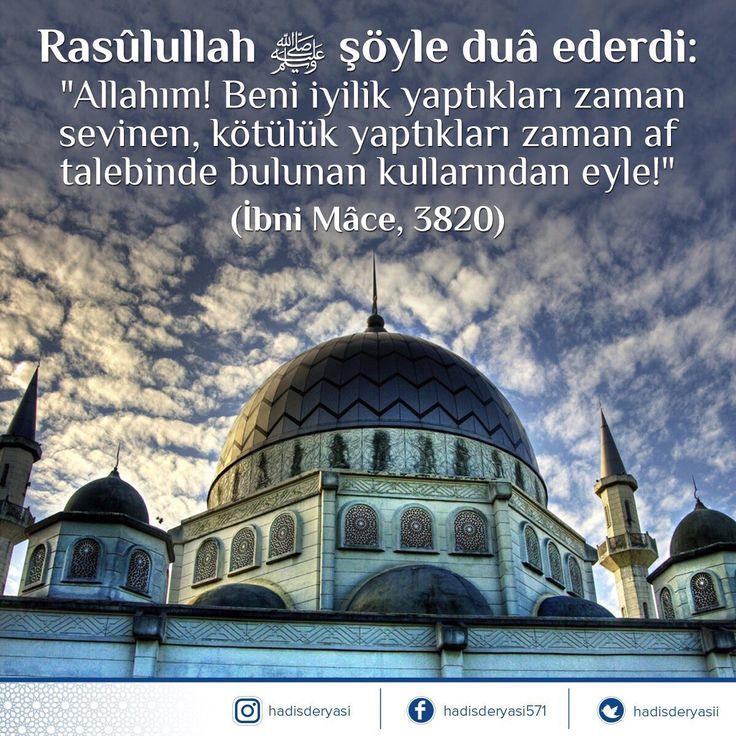 """""""Allahım! Beni iyilik yaptıkları zaman sevinen, kötülük yaptıkları zaman af talebinde bulunan kullarından eyle!"""" İbni Mâce, 3820 #dua"""