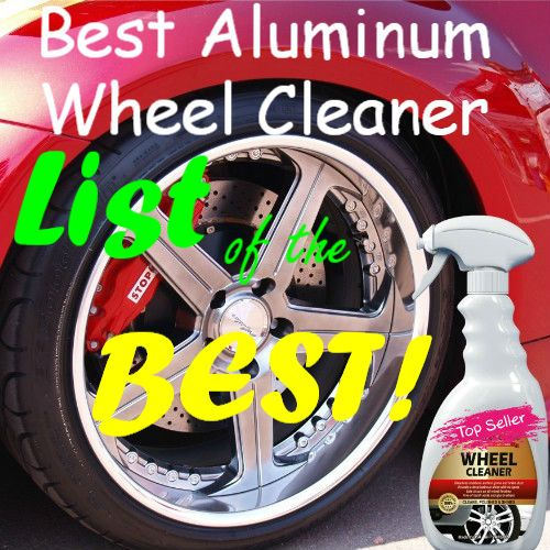 Lookin for the Best Aluminum Wheel Cleaner? I have assembled a LIST of the Best Aluminum Wheel Cleaners to save you time!  Blessings, Will
