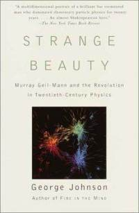 Strange Beauty: Murray Gell-Mann and the Revolution in Twentieth... Cover Art